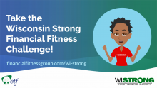Take the Wisconsin Strong Financial Fitness Challenge! with image of speaking character in video